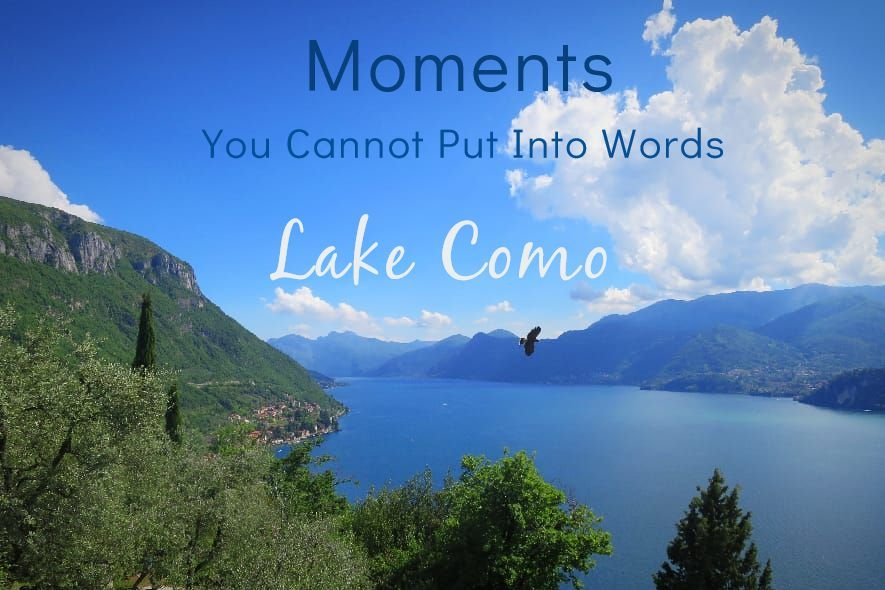 Moments you cannot put into words: Lake Como